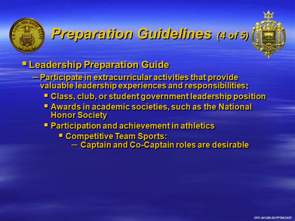 Preparation Guidelines (4 of 5)  Leadership Preparation Guide : – Participate in extracurricular activities that provide valuable leadership experien