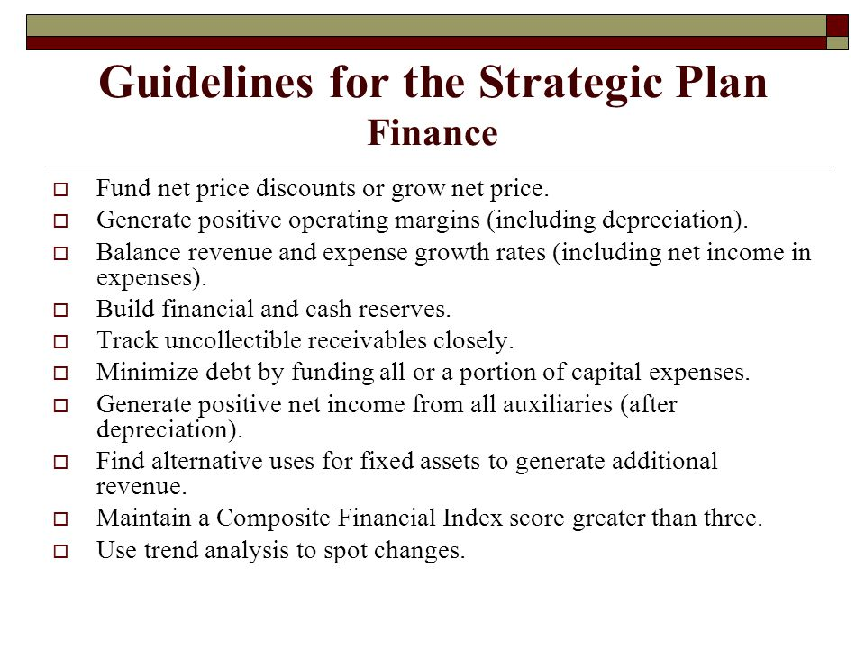 Guidelines for the Strategic Plan Finance  Fund net price discounts or grow net price.