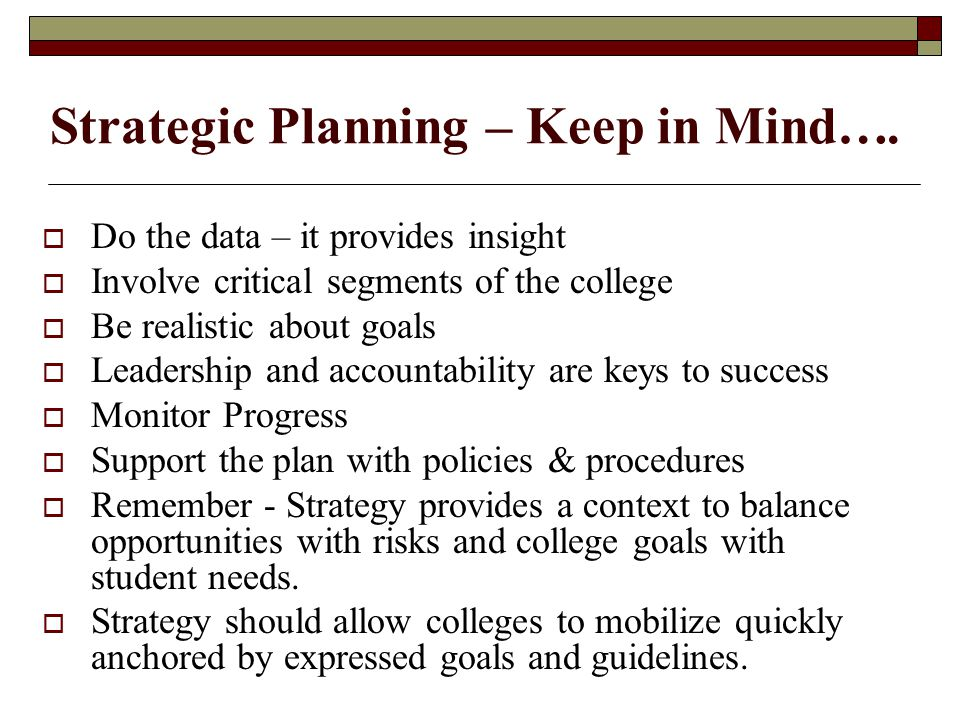 Strategic Planning – Keep in Mind….