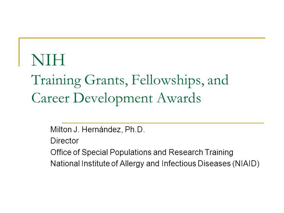 NIH Training Grants, Fellowships, and Career Development Awards Milton J.