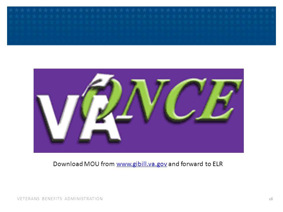 VETERANS BENEFITS ADMINISTRATION Download MOU from www.gibill.va.gov and forward to ELRwww.gibill.va.gov 18