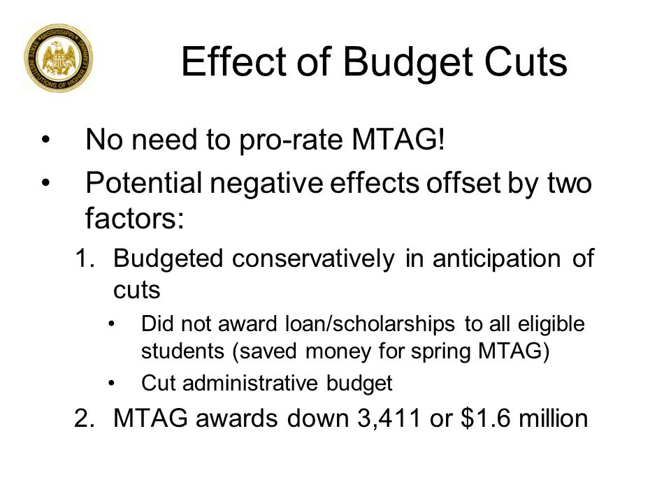 Effect of Budget Cuts No need to pro-rate MTAG.
