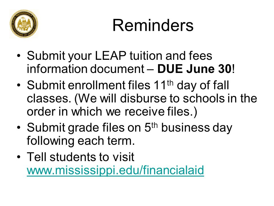 Reminders Submit your LEAP tuition and fees information document – DUE June 30.