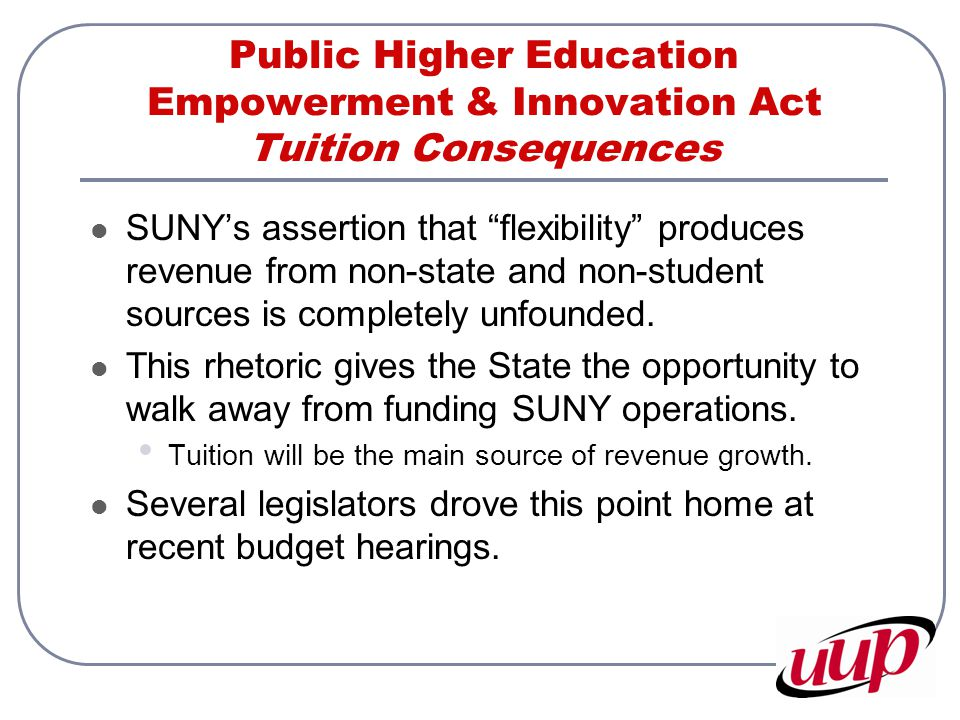 """Public Higher Education Empowerment & Innovation Act Tuition Consequences SUNY's assertion that """"flexibility"""" produces revenue from non-state and non-"""