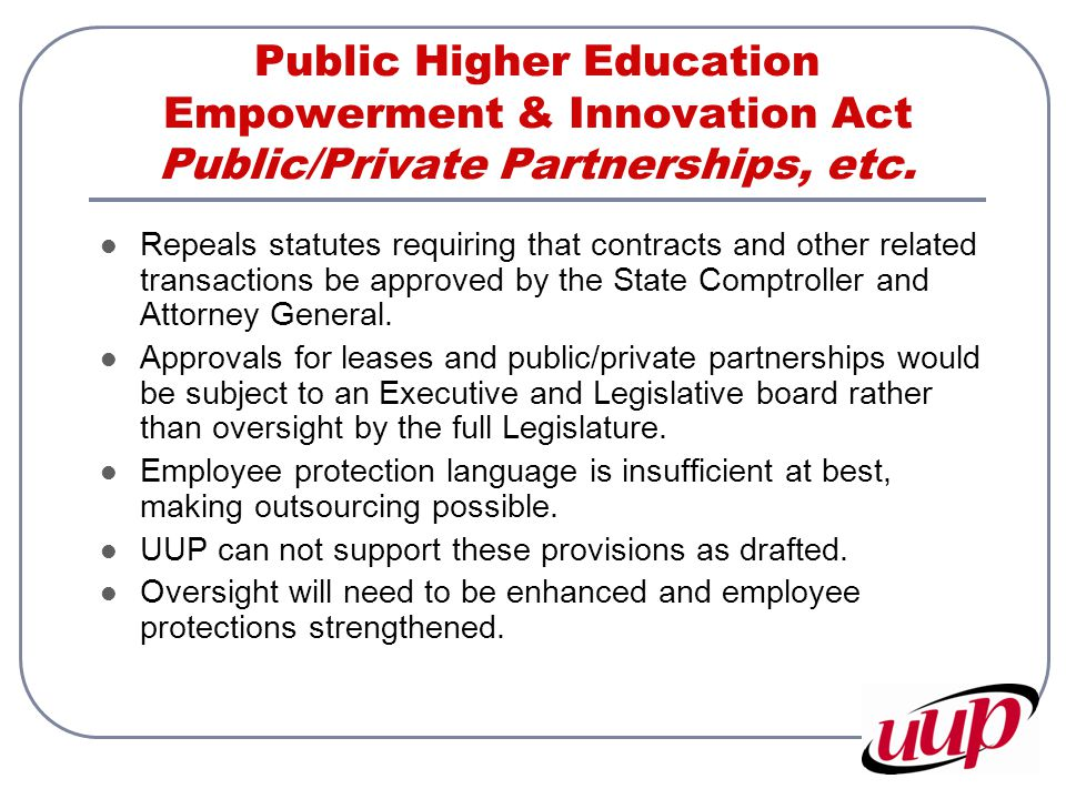 Public Higher Education Empowerment & Innovation Act Public/Private Partnerships, etc. Repeals statutes requiring that contracts and other related tra