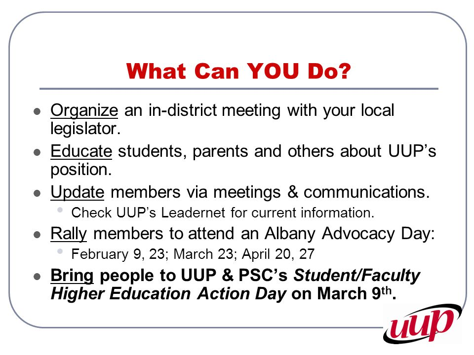 What Can YOU Do. Organize an in-district meeting with your local legislator.