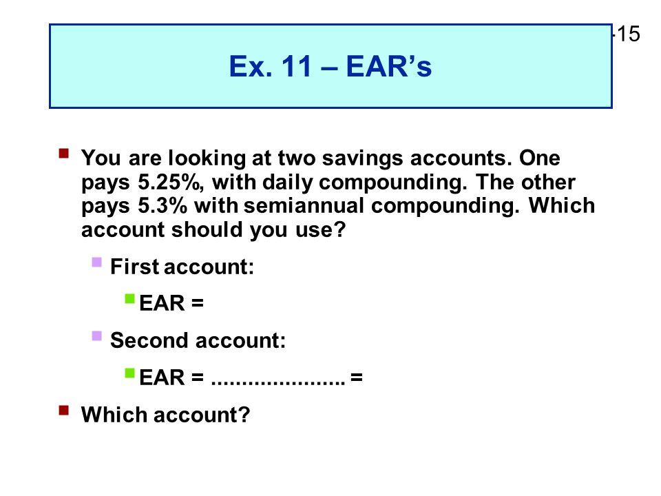 2-15 Ex. 11 – EAR's  You are looking at two savings accounts.