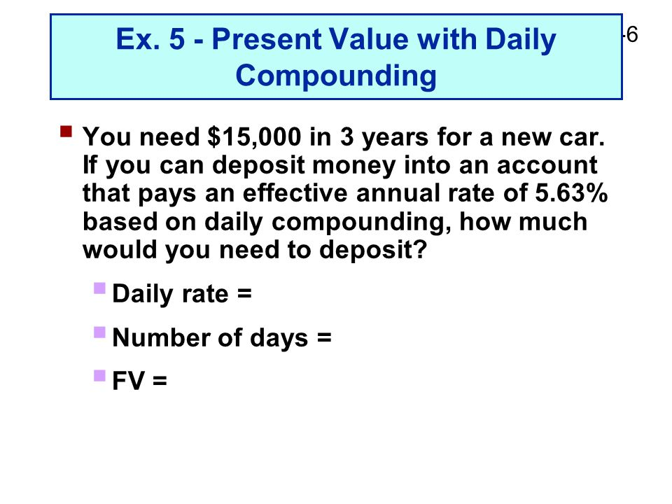 2-7 Example 6 - Pure Discount Loans  A T-bill promises to repay $10,000 in 6 months.