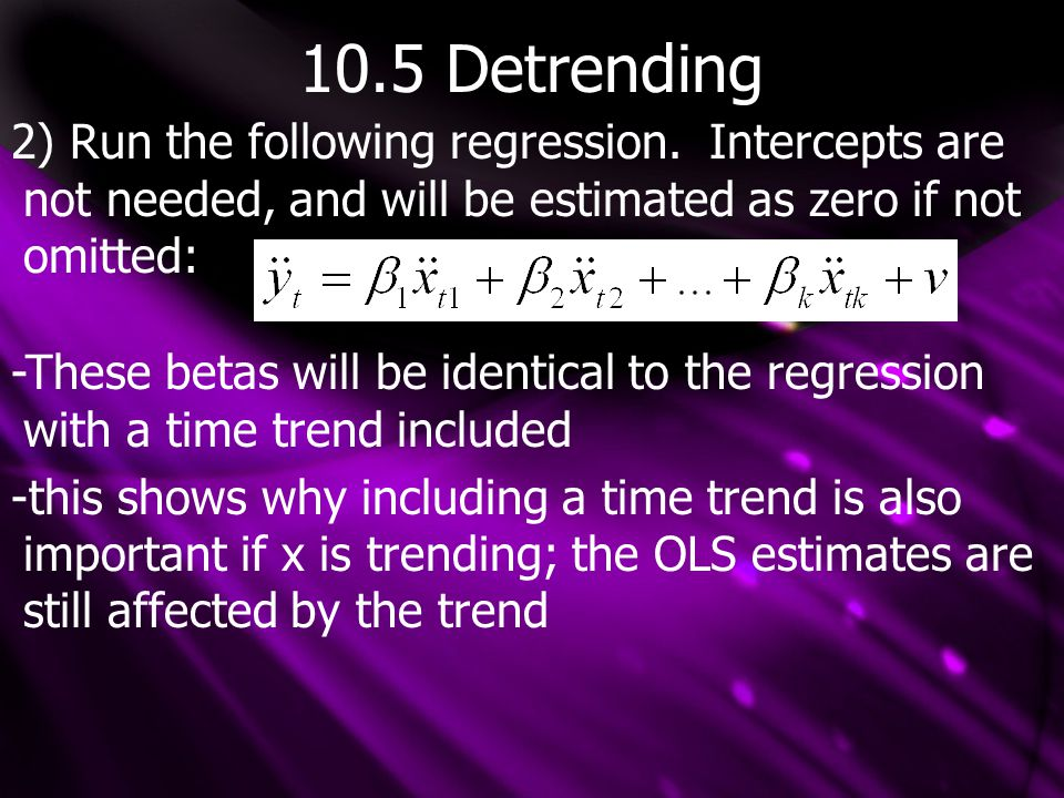 10.5 Detrending 2) Run the following regression.