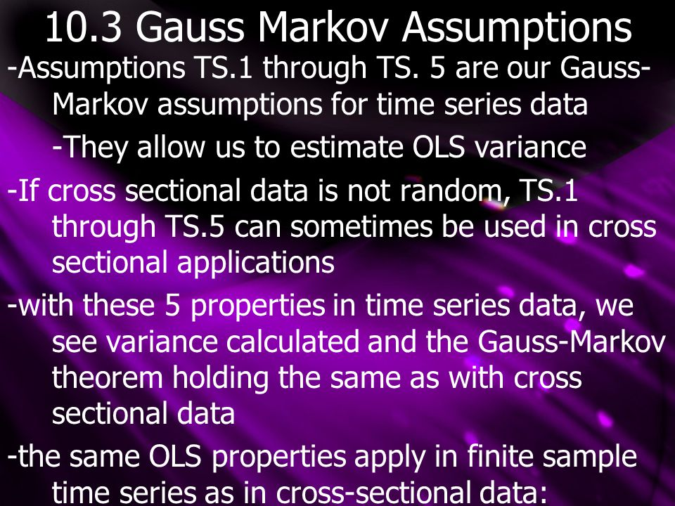 10.3 Gauss Markov Assumptions -Assumptions TS.1 through TS.