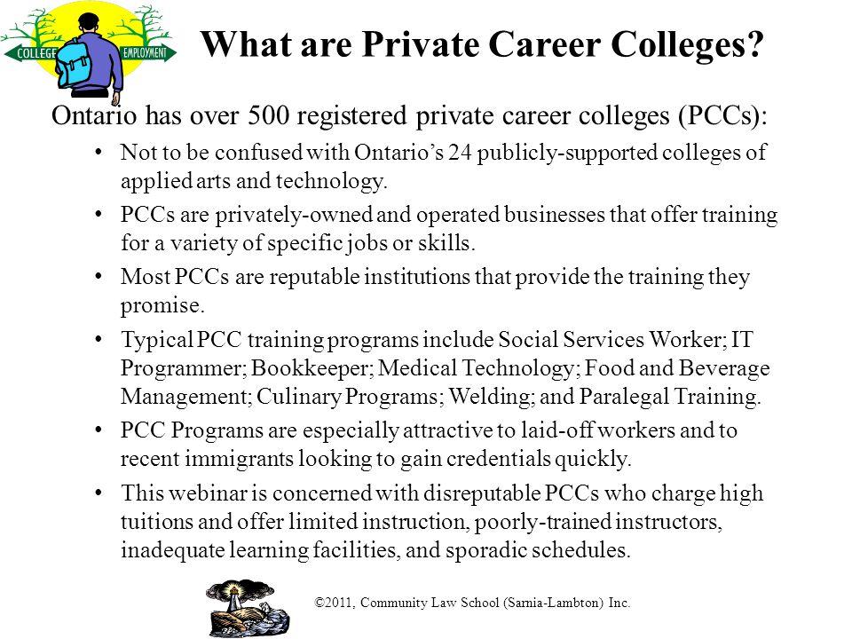 What are Private Career Colleges. ©2011, Community Law School (Sarnia-Lambton) Inc.