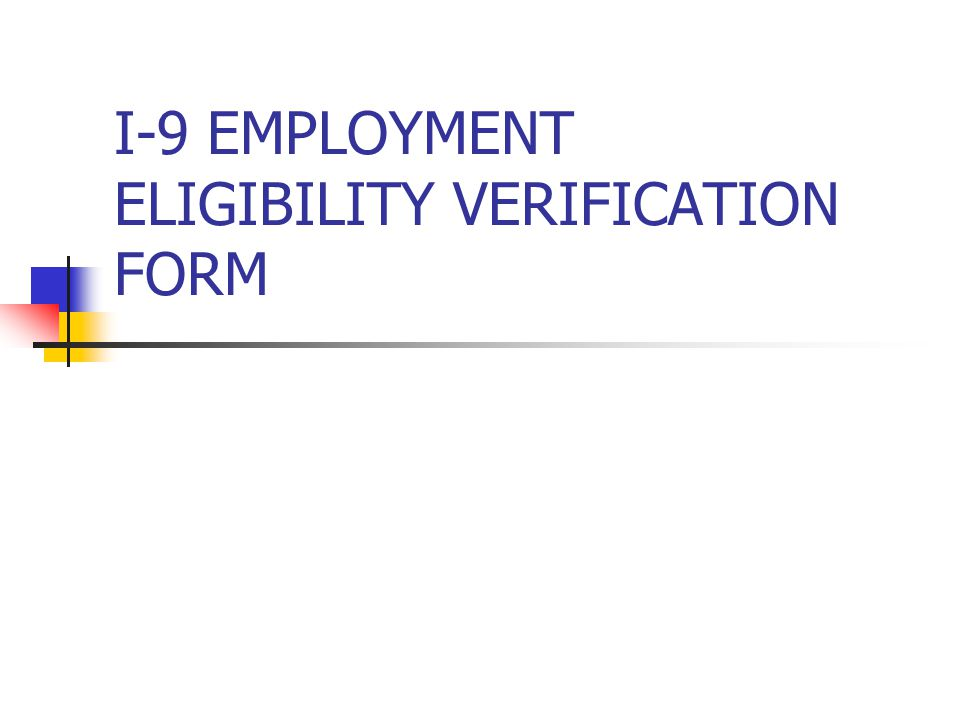 I-9 EMPLOYMENT ELIGIBILITY VERIFICATION FORM
