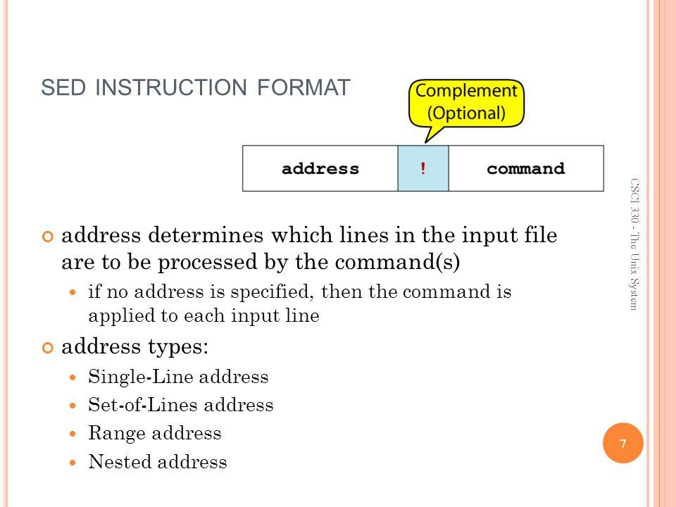 E XAMPLE : R EPLACEMENT S TRING & 28 CSCI 330 - The Unix System $ cat datafile Charles Main 3.0.98 3 34 Sharon Gray 5.3.97 5 23 Patricia Hemenway 4.0.7 4 17 TB Savage 4.4.84 5 20 AM Main Jr.