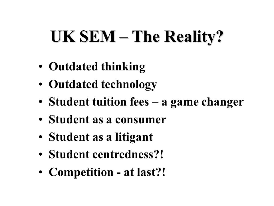 UK SEM – The Reality.