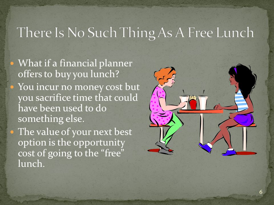 6 What if a financial planner offers to buy you lunch.
