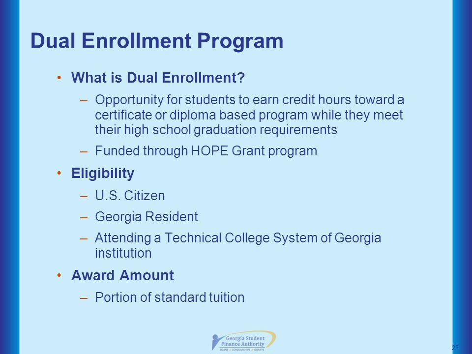 Dual Enrollment Program What is Dual Enrollment.