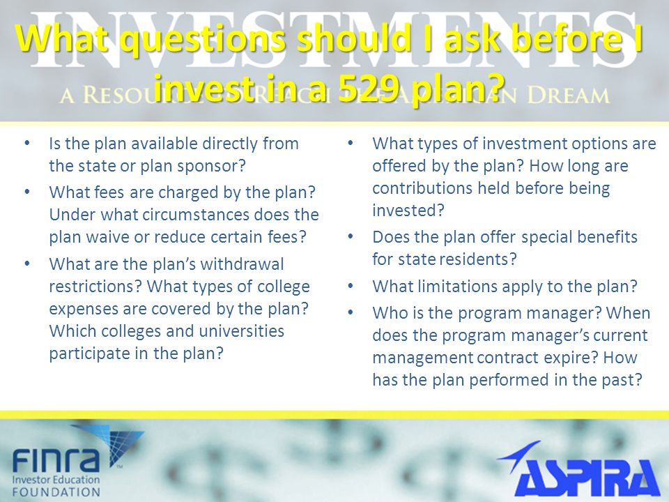What questions should I ask before I invest in a 529 plan.