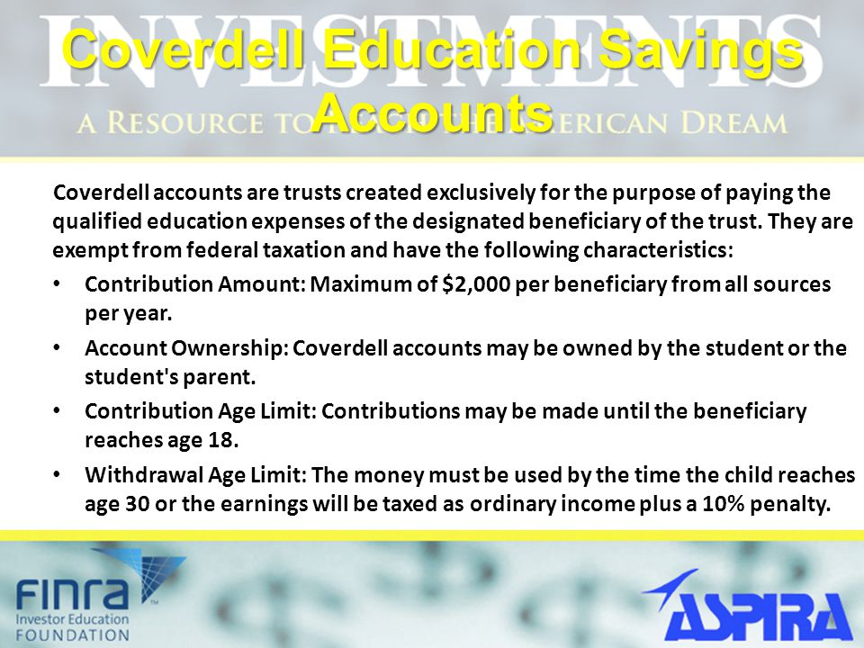 Coverdell Education Savings Accounts Coverdell accounts are trusts created exclusively for the purpose of paying the qualified education expenses of the designated beneficiary of the trust.