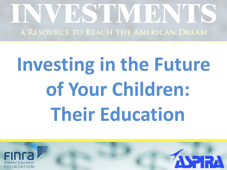 Investing in the Future of Your Children: Their Education