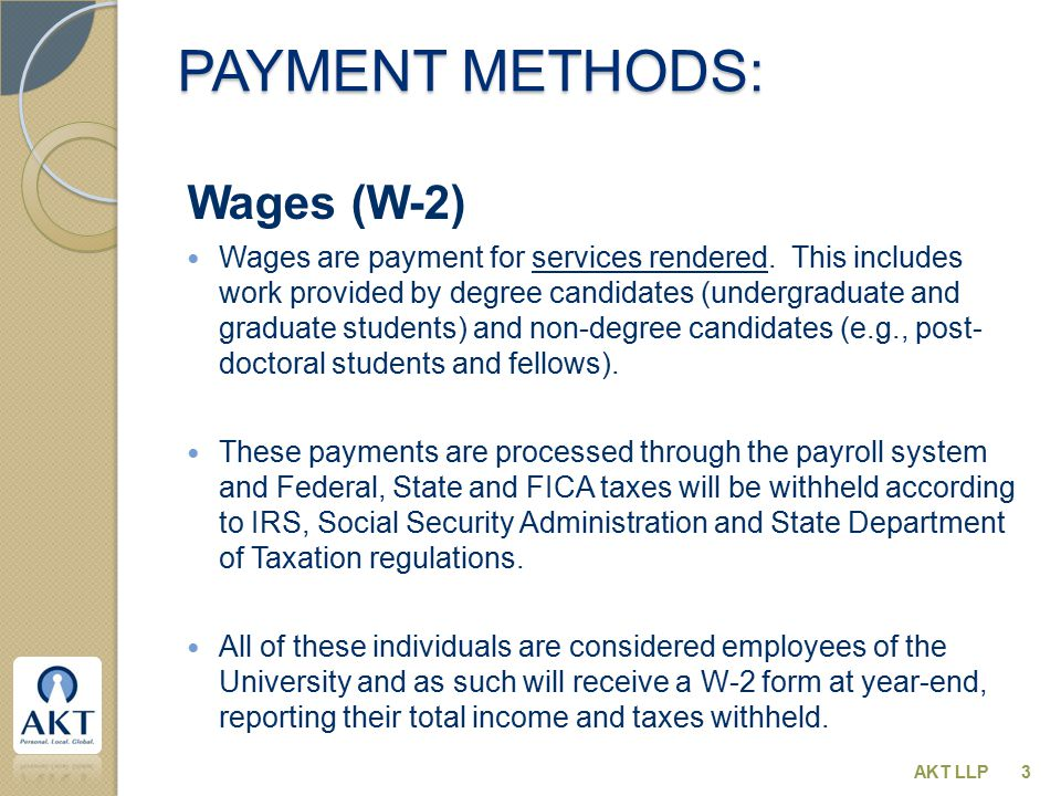 PAYMENT METHODS: Wages (W-2) Wages are payment for services rendered.