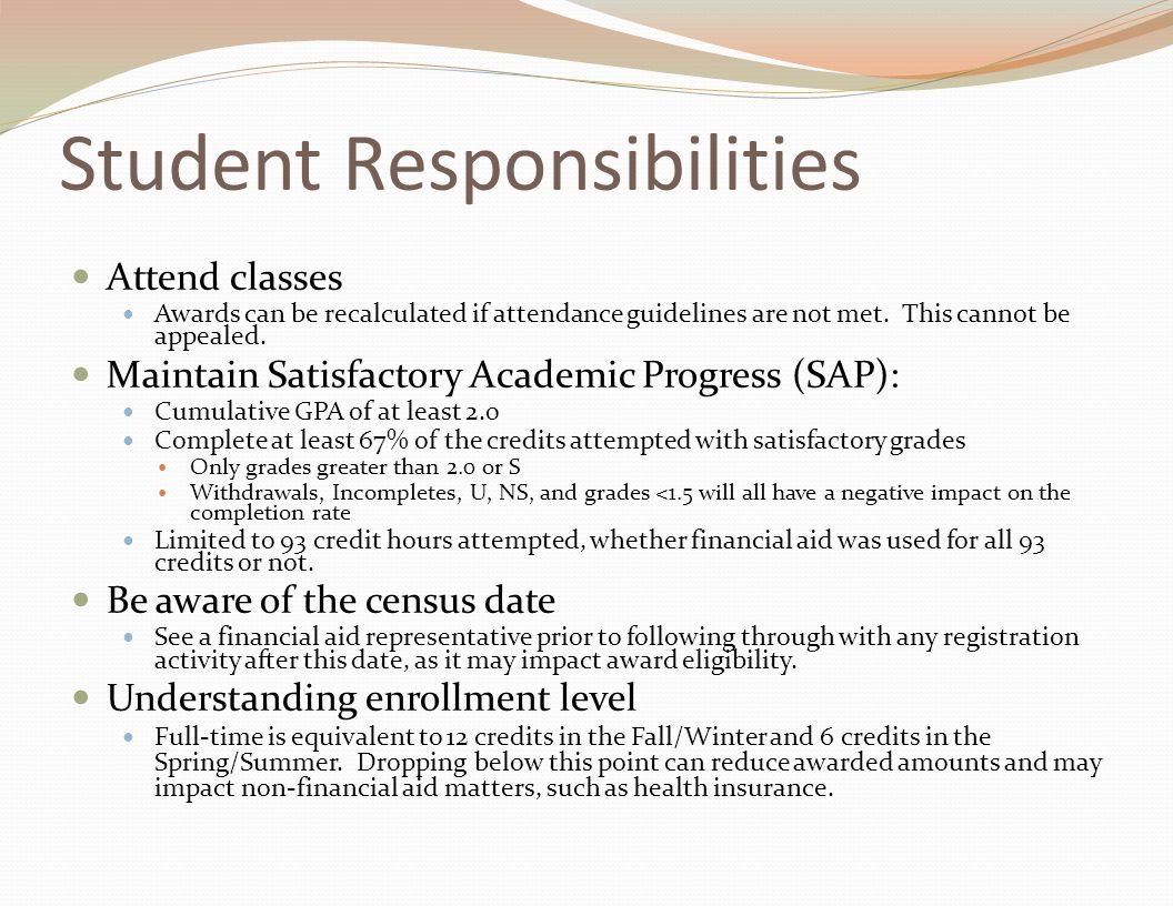 Student Responsibilities Attend classes Awards can be recalculated if attendance guidelines are not met.