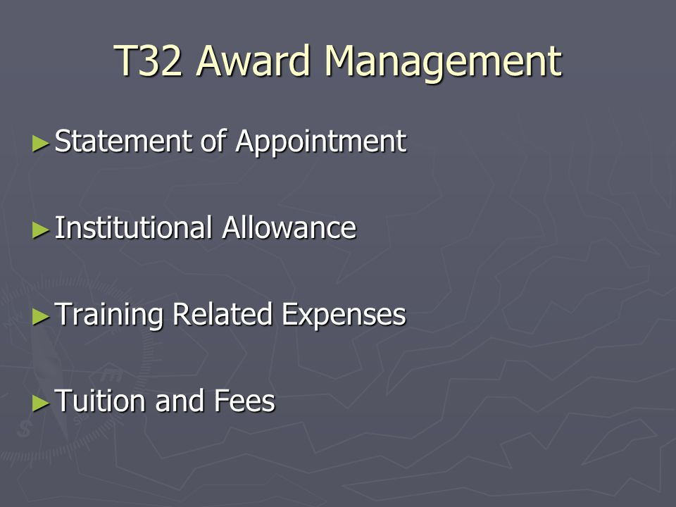 T32 Award Management ► Statement of Appointment ► Institutional Allowance ► Training Related Expenses ► Tuition and Fees