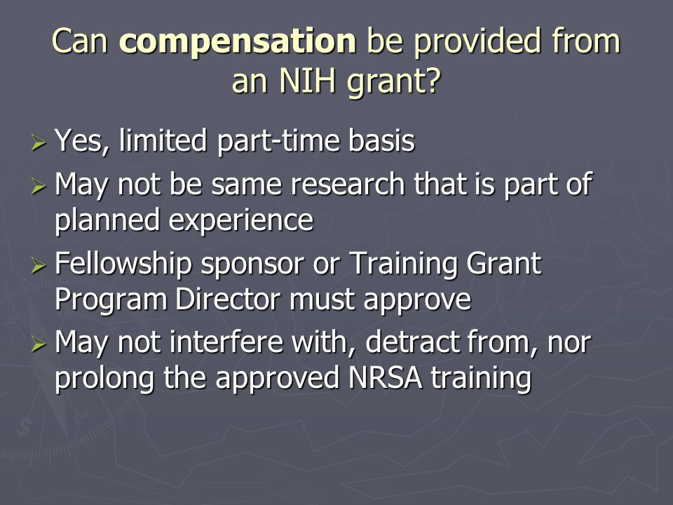 Can compensation be provided from an NIH grant.