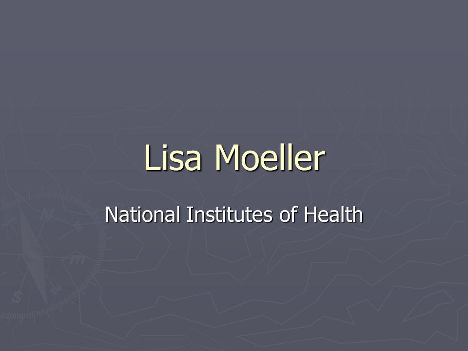 Lisa Moeller National Institutes of Health