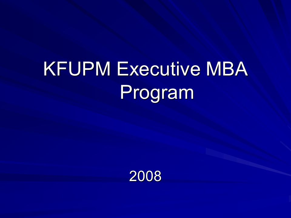 KFUPM Executive MBA Program 2008