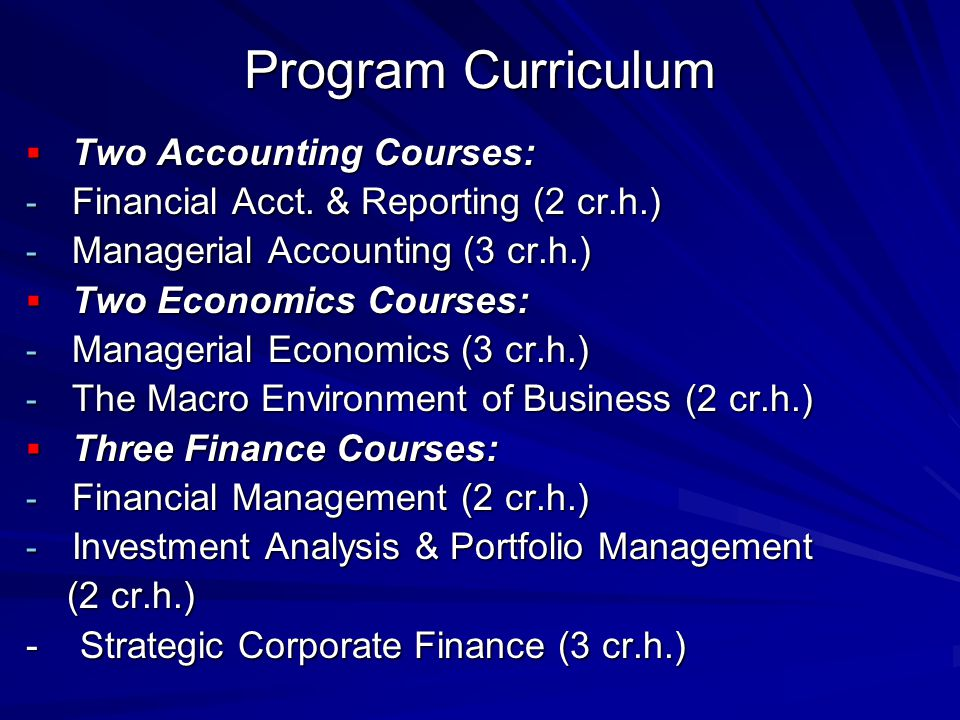 Program Curriculum  Two Accounting Courses: - Financial Acct.
