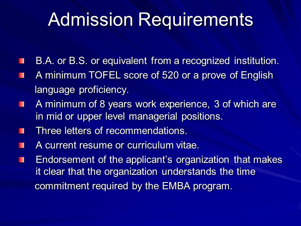 Admission Requirements B.A. or B.S. or equivalent from a recognized institution.