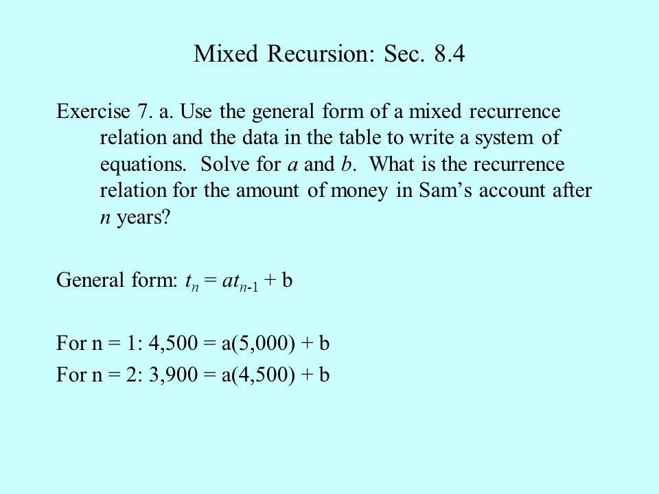 Mixed Recursion: Sec. 8.4 Exercise 7. a. Use the general form of a mixed recurrence relation and the data in the table to write a system of equations.