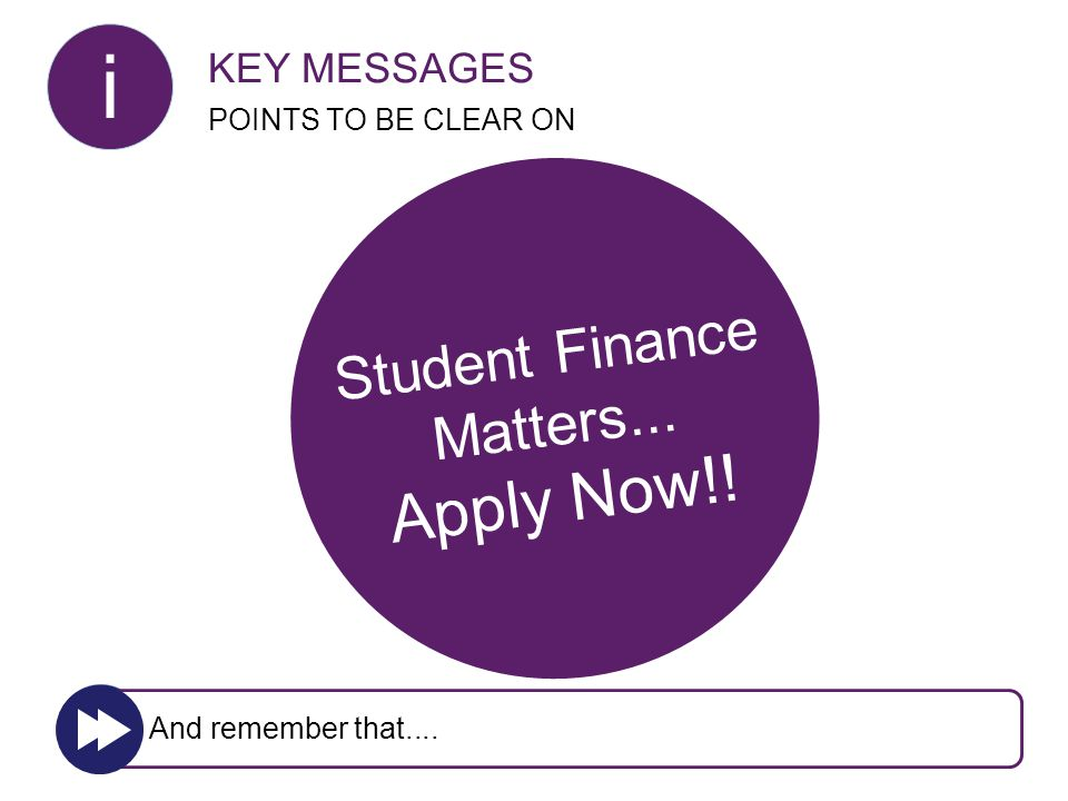 Important to make the right university/college and course choice!! Tuition Fee Loans are available to all eligible students and future repayments are