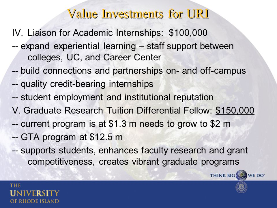 Value Investments for URI IV.Liaison for Academic Internships: $100,000 -- expand experiential learning – staff support between colleges, UC, and Care