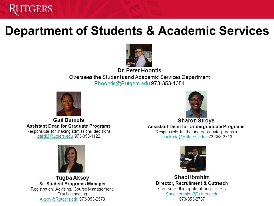 Department of Students & Academic Services Dr. Peter Hoontis Oversees the Students and Academic Services Department Phoontis@Rutgers.eduPhoontis@Rutge