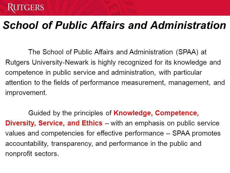 School of Public Affairs and Administration The School of Public Affairs and Administration (SPAA) at Rutgers University-Newark is highly recognized f