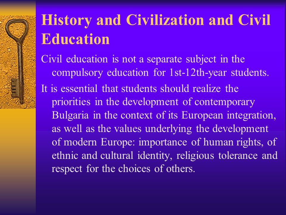 History and Civilization and Civil Education Civil education is not a separate subject in the compulsory education for 1st-12th-year students.