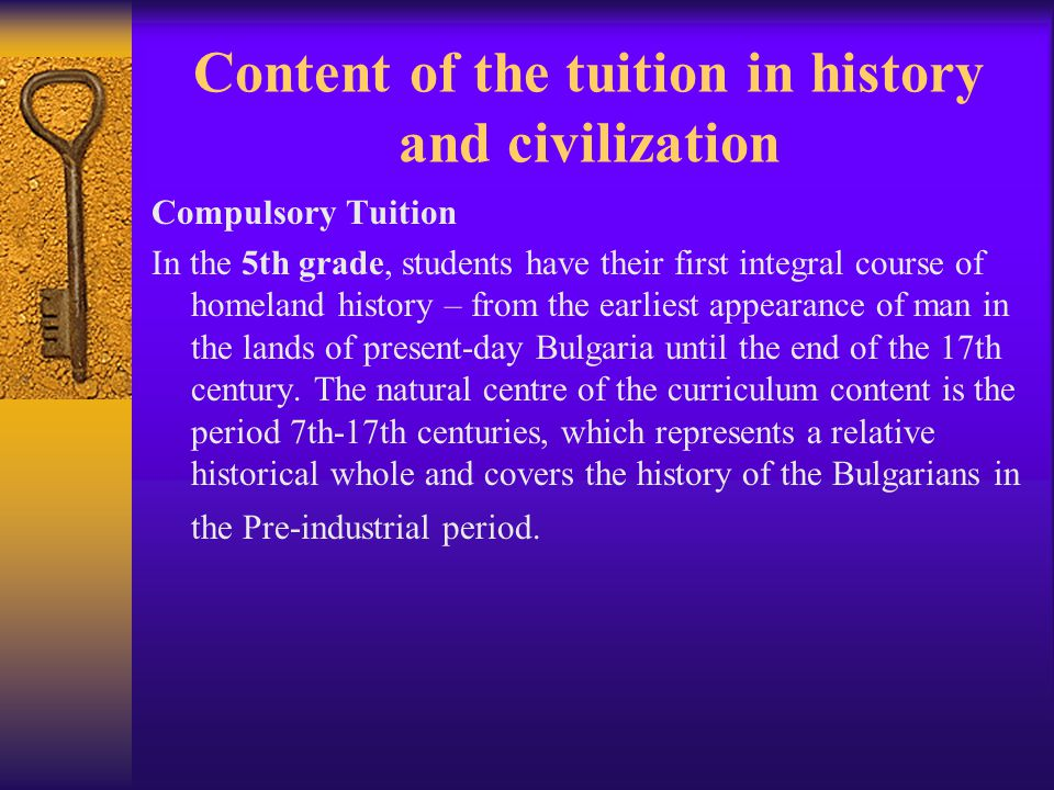 Compulsory Tuition In the 6th grade, the tuition in history is a natural continuation of the 5th-grade curriculum.