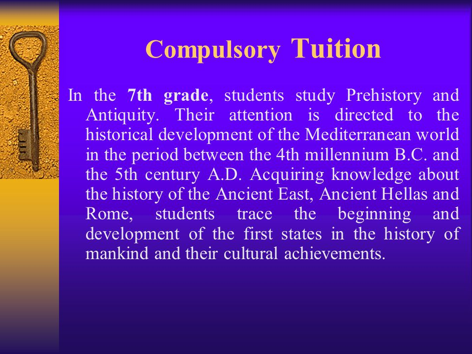 Compulsory Tuition The 8th-grade curriculum content traces the period of the Middle Ages, covering the 4th-5th centuries.