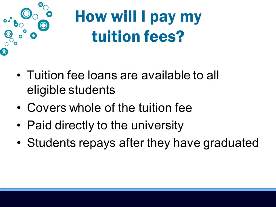 How will I pay my tuition fees.