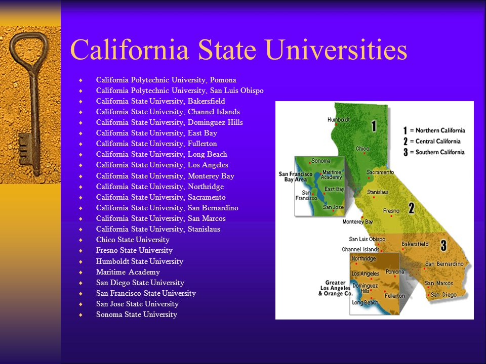 California State Universities  California Polytechnic University, Pomona  California Polytechnic University, San Luis Obispo  California State University, Bakersfield  California State University, Channel Islands  California State University, Dominguez Hills  California State University, East Bay  California State University, Fullerton  California State University, Long Beach  California State University, Los Angeles  California State University, Monterey Bay  California State University, Northridge  California State University, Sacramento  California State University, San Bernardino  California State University, San Marcos  California State University, Stanislaus  Chico State University  Fresno State University  Humboldt State University  Maritime Academy  San Diego State University  San Francisco State University  San Jose State University  Sonoma State University