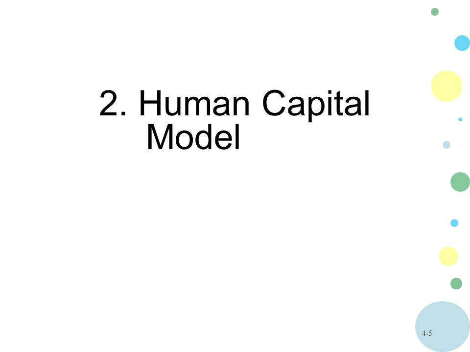 4-5 2. Human Capital Model