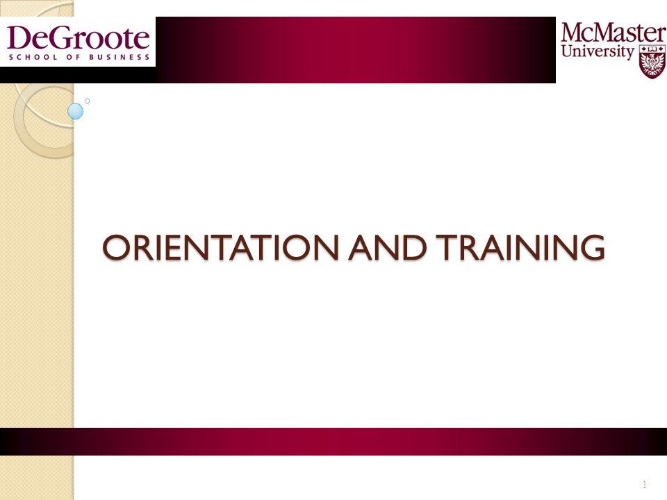 ORIENTATION AND TRAINING ORIENTATION AND TRAINING 1