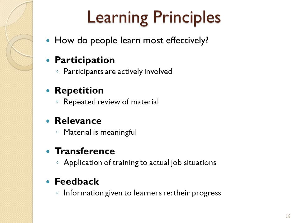 Learning Principles How do people learn most effectively.