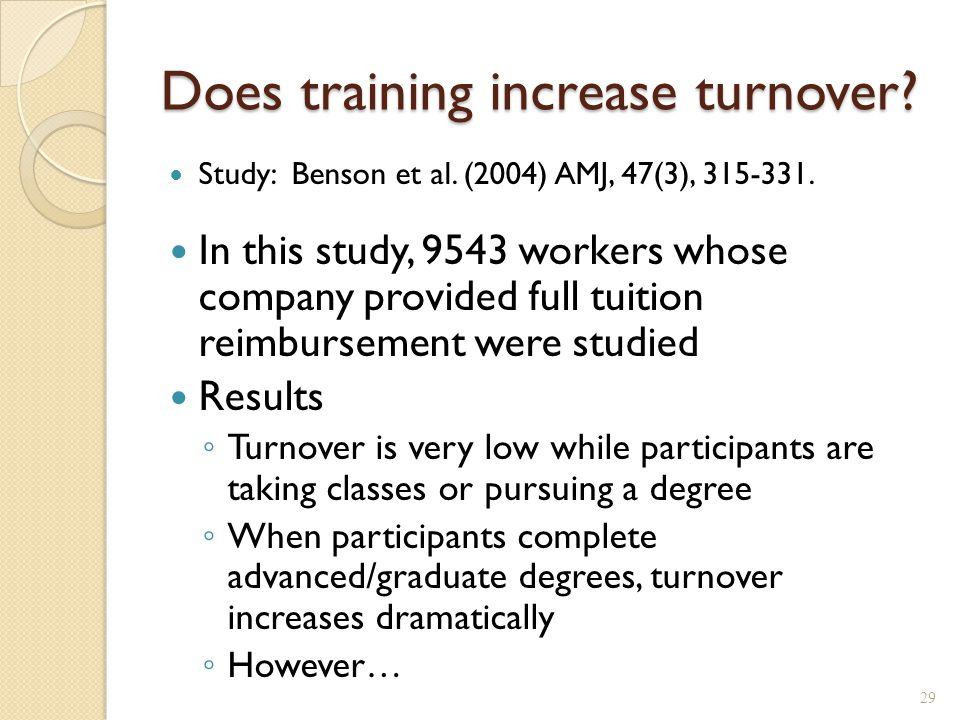 Does training increase turnover. Study: Benson et al.