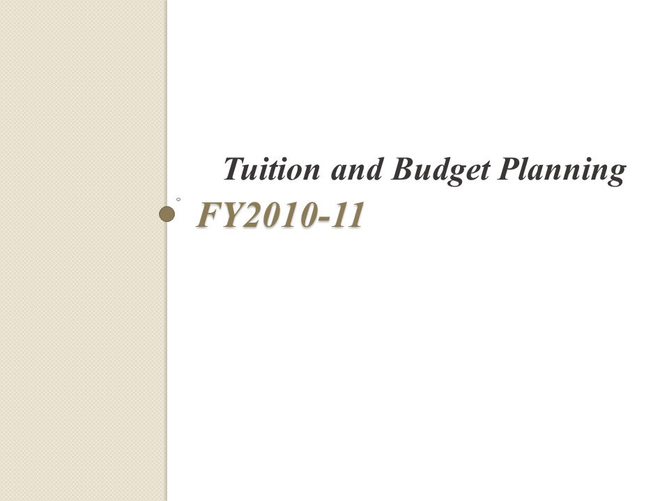 FY2010-11 Tuition and Budget Planning