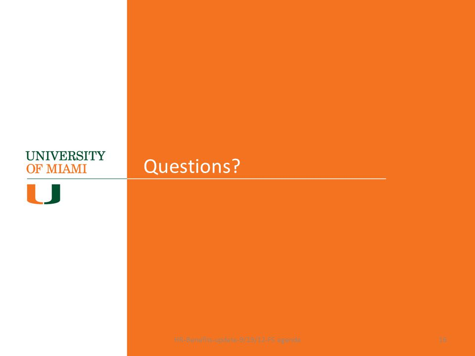 Questions HR-Benefits-update-9/19/12-FS agenda16