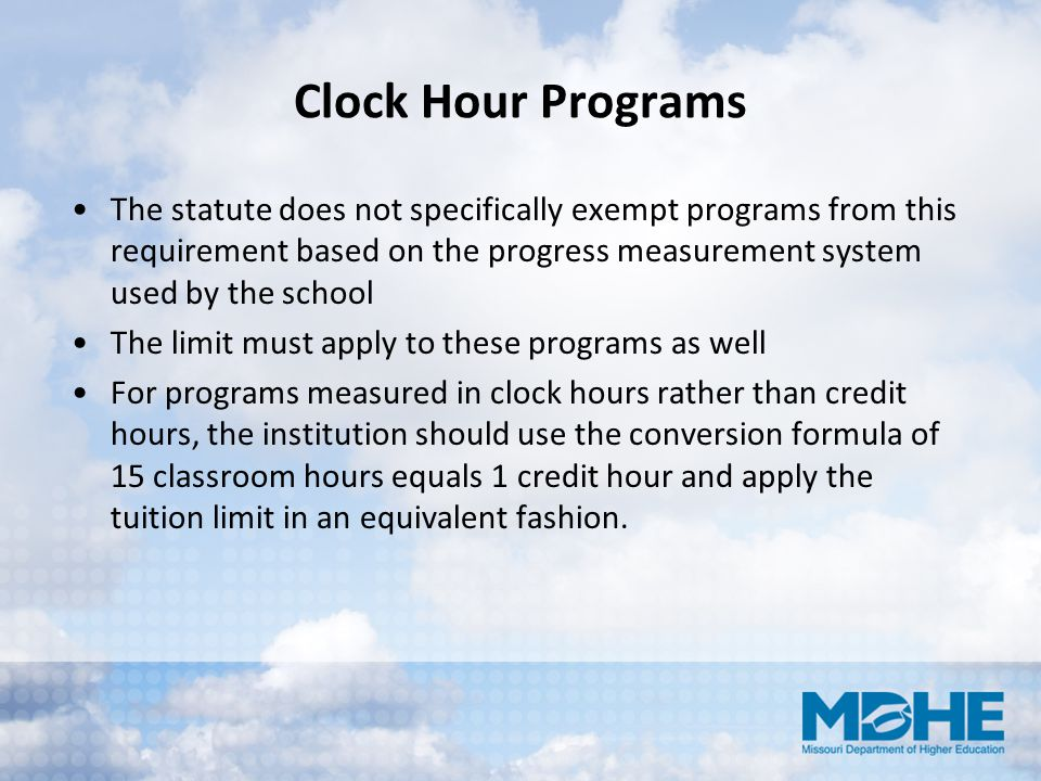 Clock Hour Programs The statute does not specifically exempt programs from this requirement based on the progress measurement system used by the schoo