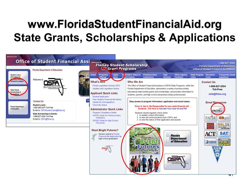 www.FloridaStudentFinancialAid.org www.FloridaStudentFinancialAid.org State Grants, Scholarships & Applications 47