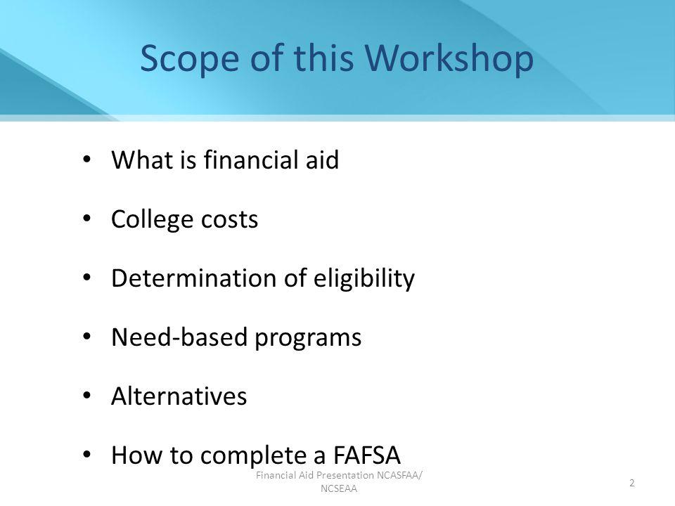 Grants Scholarships Loans Employment Grants Scholarships Loans Employment Financial Aid Presentation NCASFAA/ NCSEAA 3 Types of Student Financial Aid